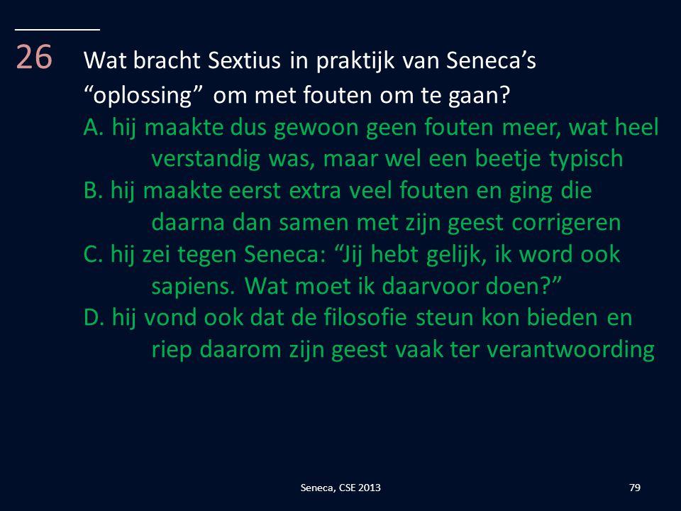 __________ 26 Wat bracht Sextius in praktijk van Seneca's oplossing om met fouten om te gaan