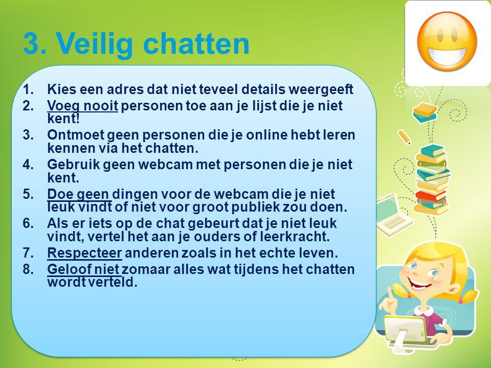 3. Veilig chatten Kies een adres dat niet teveel details weergeeft