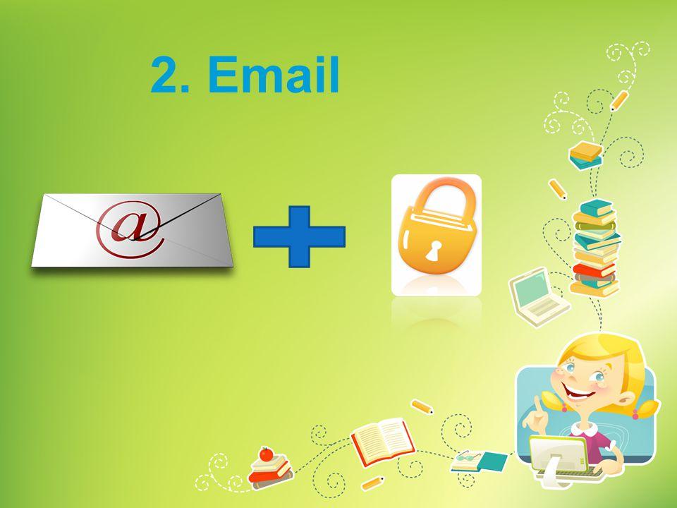 2. Email Het wachtwoord van je e-mail is als de sleutel van je huis.