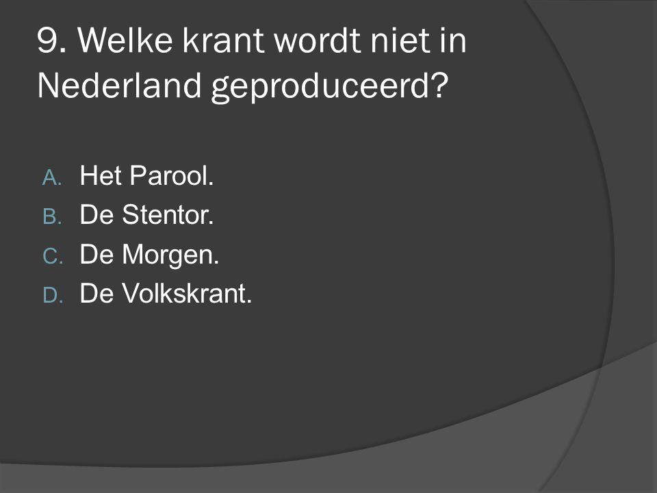 9. Welke krant wordt niet in Nederland geproduceerd