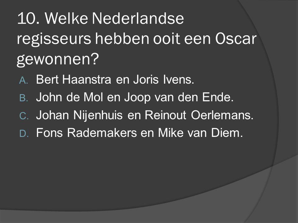 10. Welke Nederlandse regisseurs hebben ooit een Oscar gewonnen