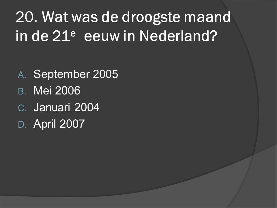 20. Wat was de droogste maand in de 21e eeuw in Nederland