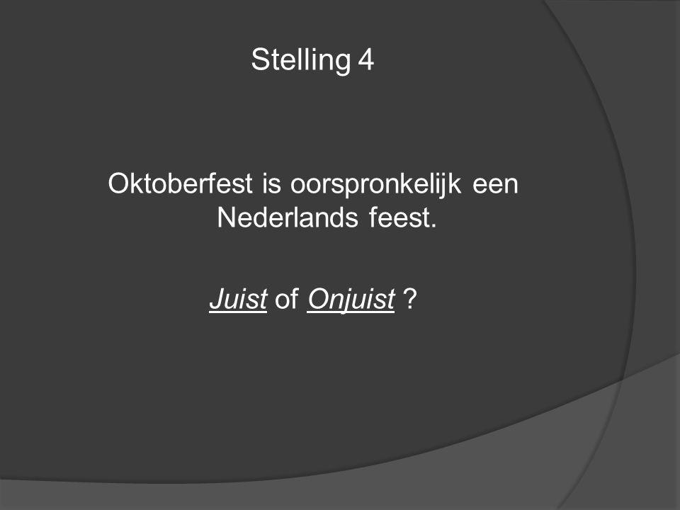 Oktoberfest is oorspronkelijk een Nederlands feest.