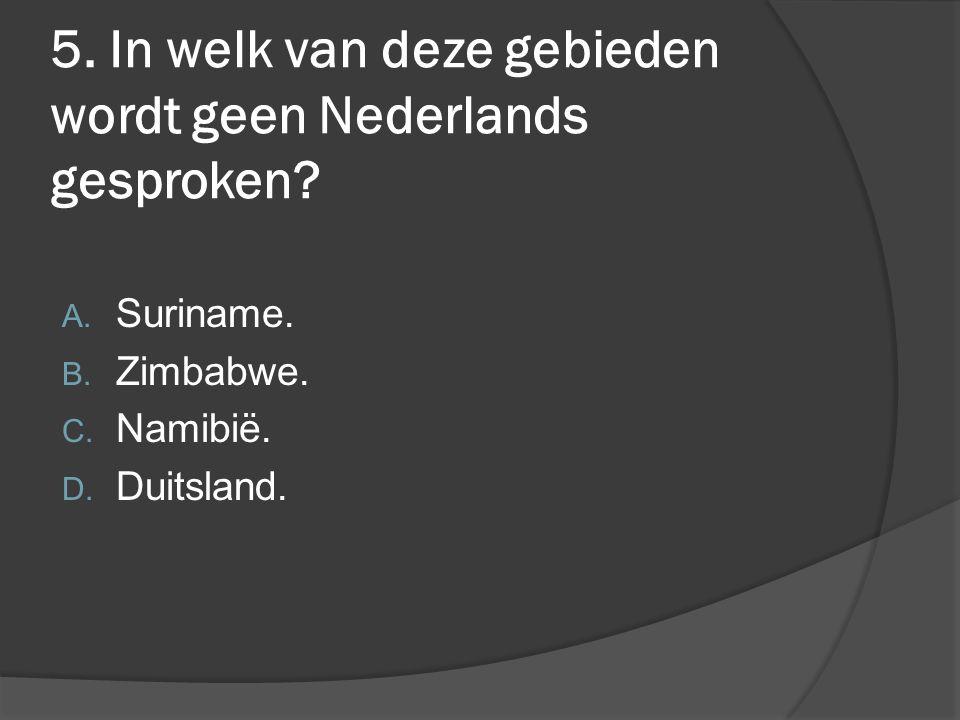 5. In welk van deze gebieden wordt geen Nederlands gesproken