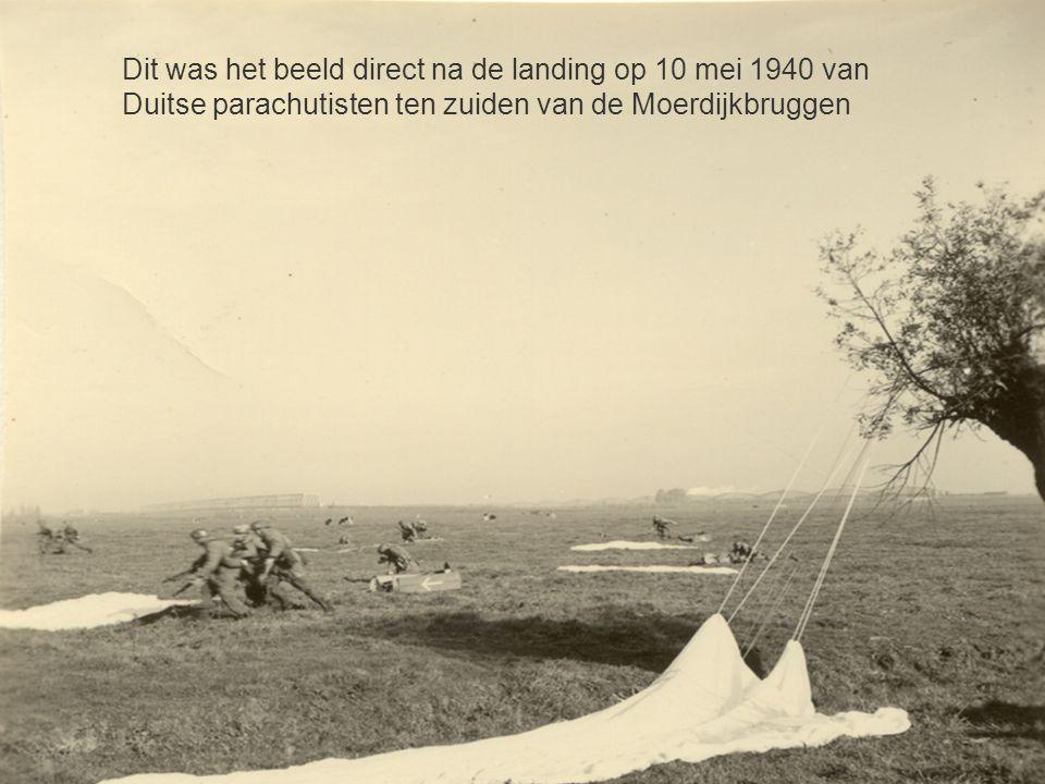 Dit was het beeld direct na de landing op 10 mei 1940 van Duitse parachutisten ten zuiden van de Moerdijkbruggen