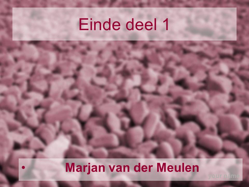 Einde deel 1 Marjan van der Meulen