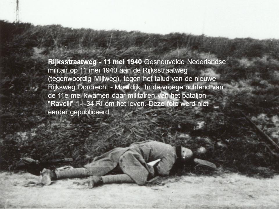 Rijksstraatweg - 11 mei 1940 Gesneuvelde Nederlandse militair op 11 mei 1940 aan de Rijksstraatweg (tegenwoordig Mijlweg), tegen het talud van de nieuwe Rijksweg Dordrecht - Moerdijk.