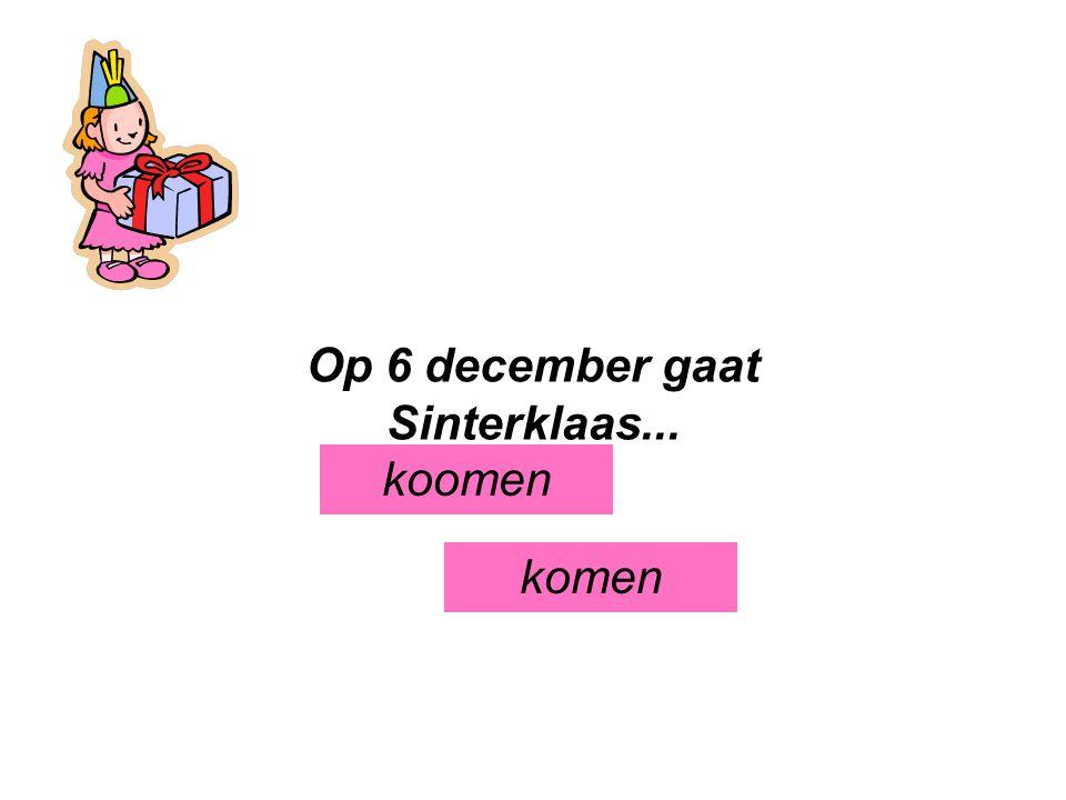 Op 6 december gaat Sinterklaas...