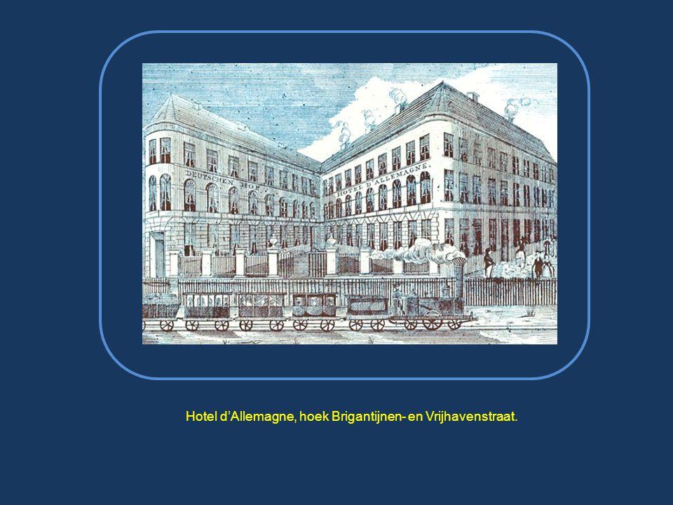 Hotel d'Allemagne, hoek Brigantijnen- en Vrijhavenstraat.