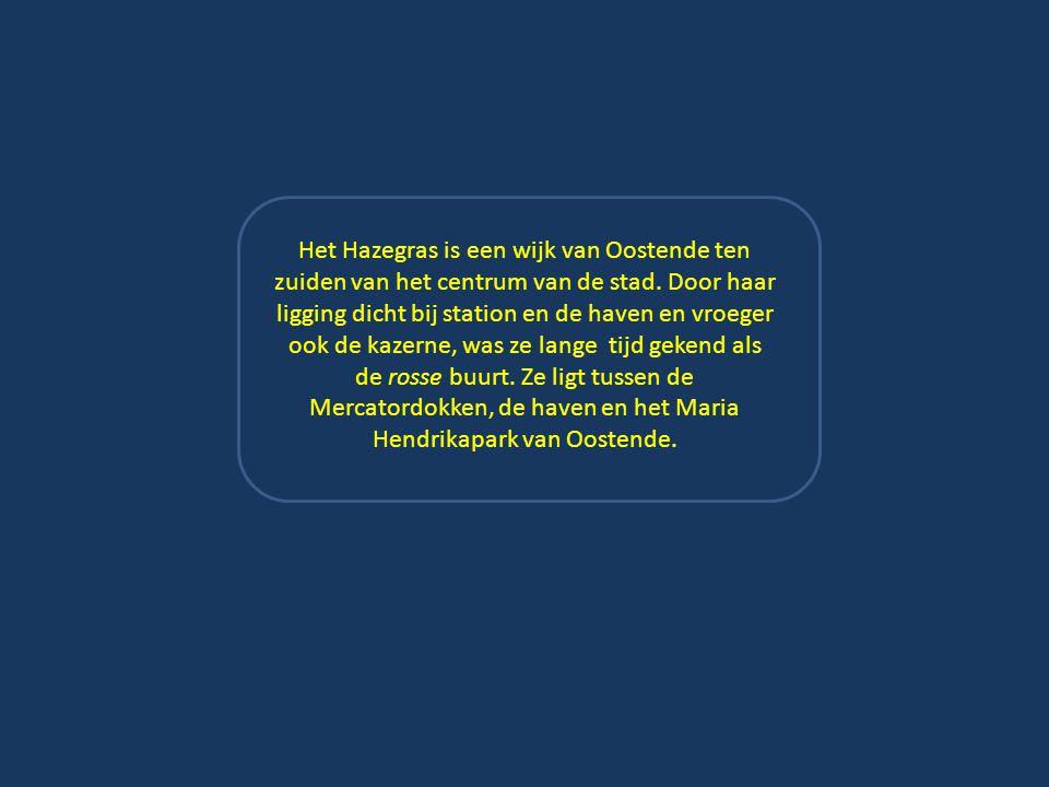 Het Hazegras is een wijk van Oostende ten zuiden van het centrum van de stad.