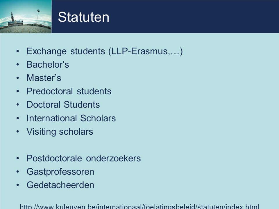 Statuten Exchange students (LLP-Erasmus,…) Bachelor's Master's