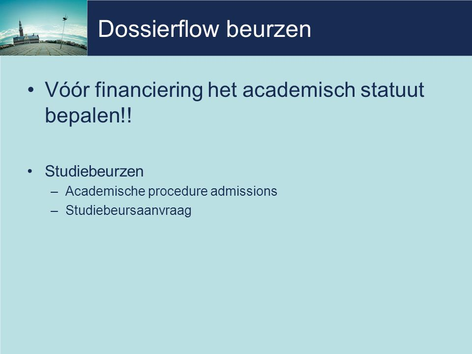 Dossierflow beurzen Vóór financiering het academisch statuut bepalen!!