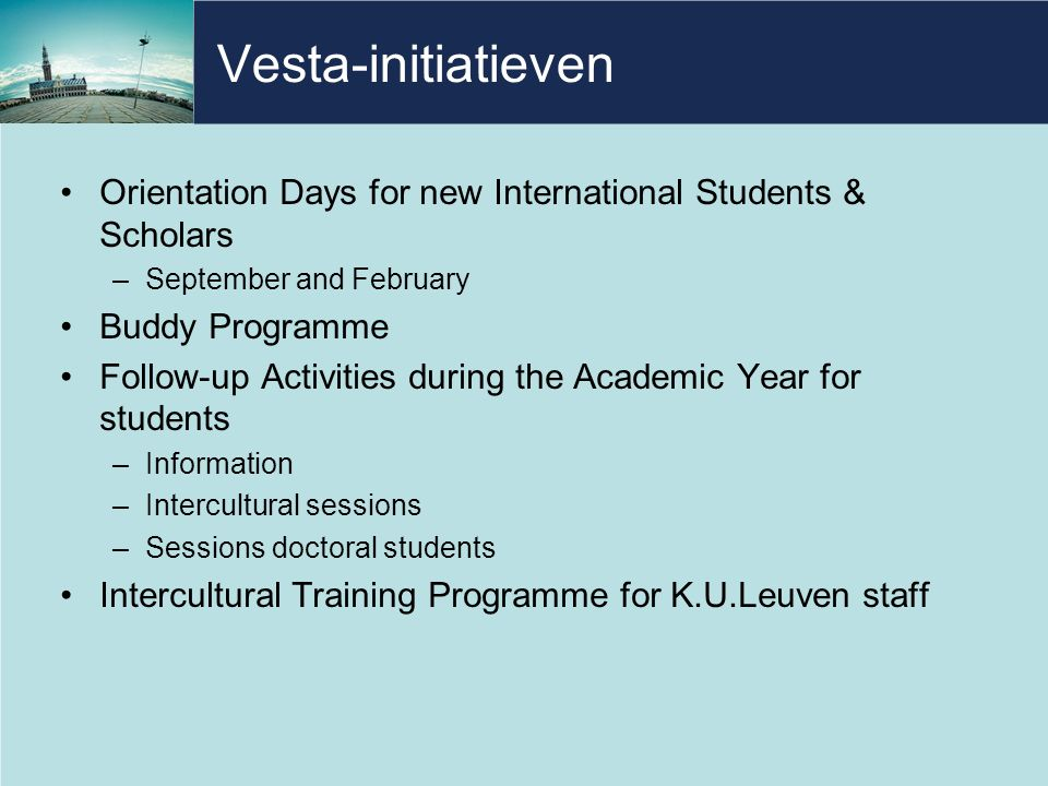 Vesta-initiatieven Orientation Days for new International Students & Scholars. September and February.