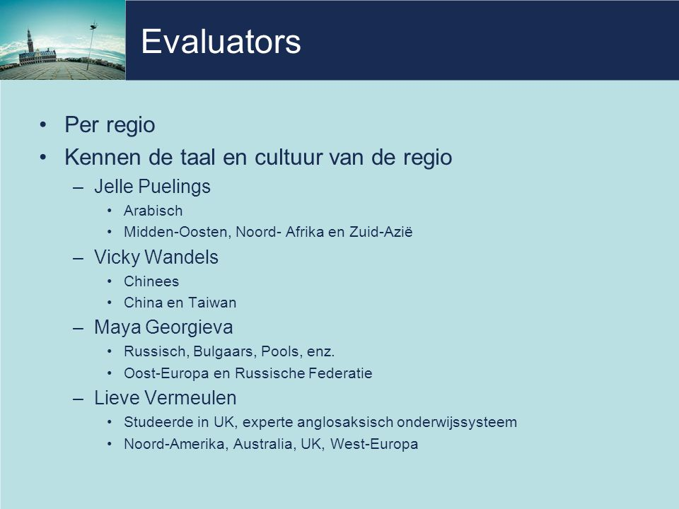 Evaluators Per regio Kennen de taal en cultuur van de regio