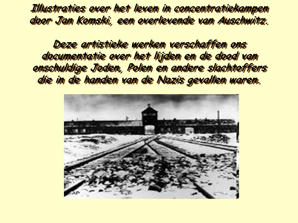Illustraties over het leven in concentratiekampen door Jan Komski, een overlevende van Auschwitz.
