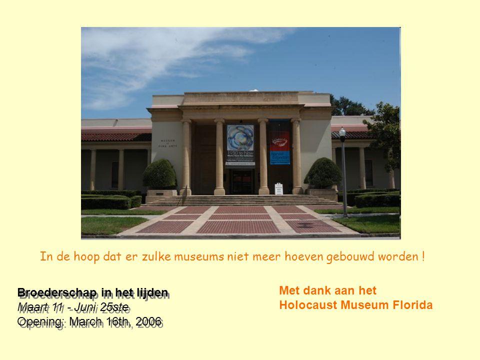 In de hoop dat er zulke museums niet meer hoeven gebouwd worden !