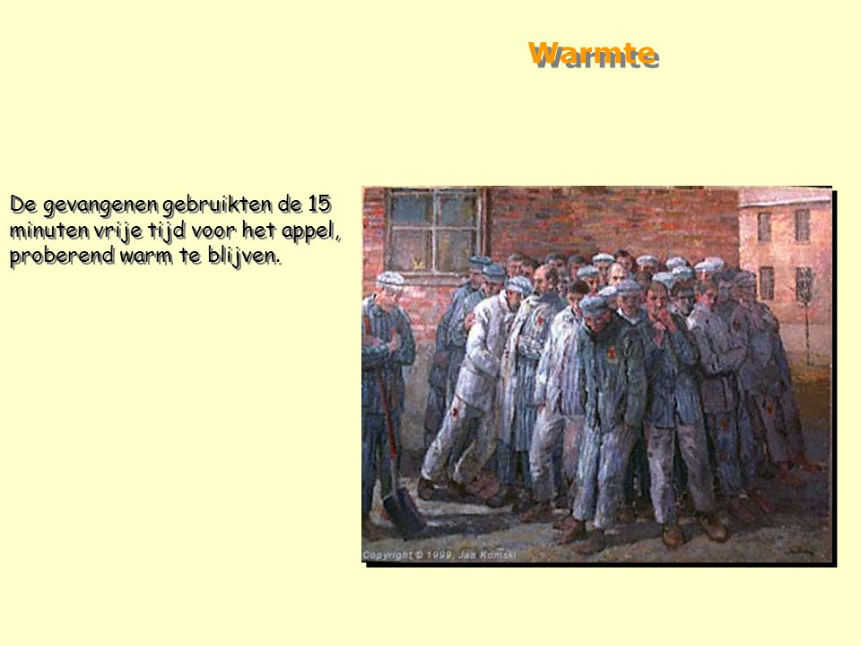 Warmte De gevangenen gebruikten de 15 minuten vrije tijd voor het appel, proberend warm te blijven.