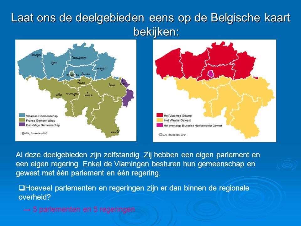Laat ons de deelgebieden eens op de Belgische kaart bekijken: