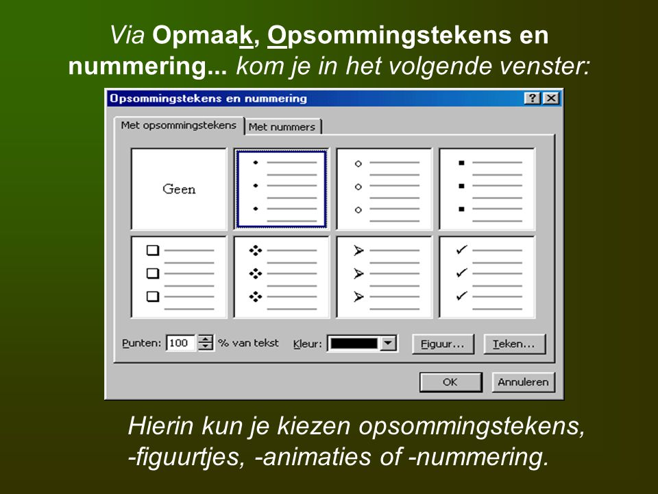 Via Opmaak, Opsommingstekens en nummering