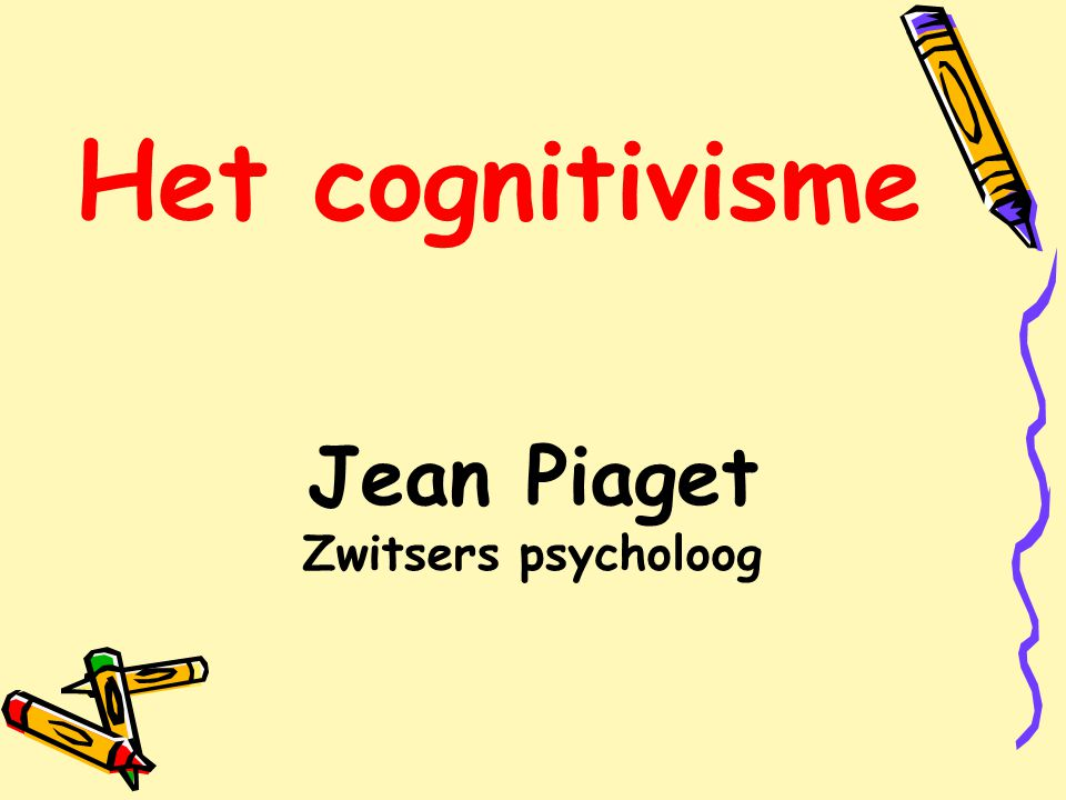 Jean Piaget Zwitsers psycholoog