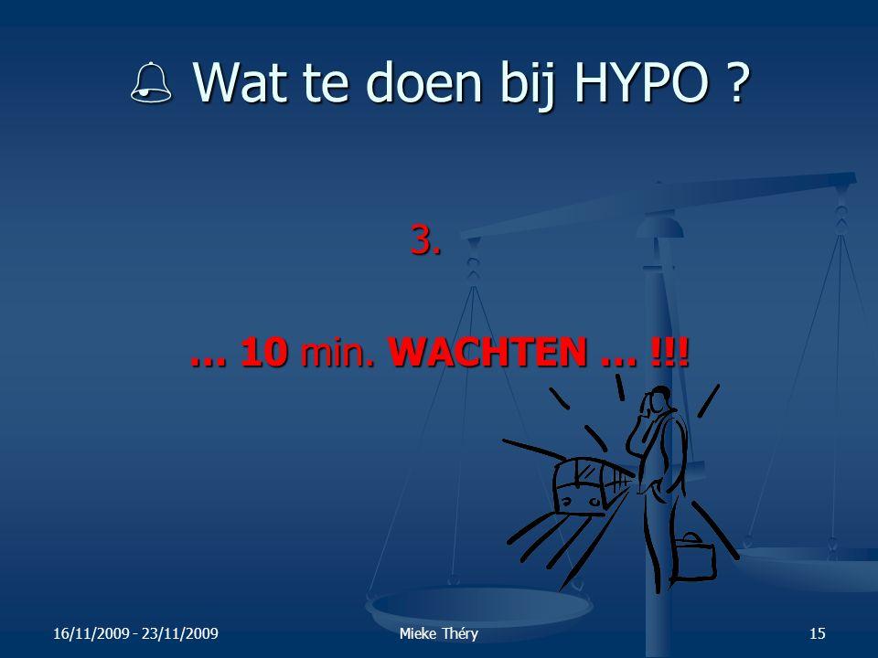  Wat te doen bij HYPO 3. … 10 min. WACHTEN … !!!