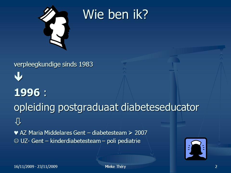 Wie ben ik  1996 : opleiding postgraduaat diabeteseducator 
