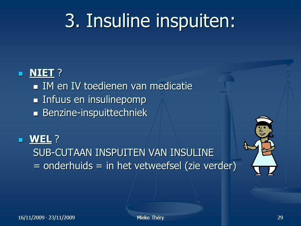 3. Insuline inspuiten: NIET IM en IV toedienen van medicatie
