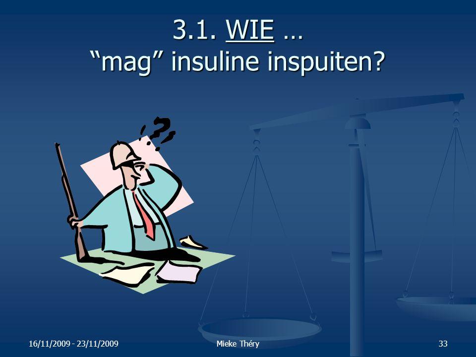 3.1. WIE … mag insuline inspuiten