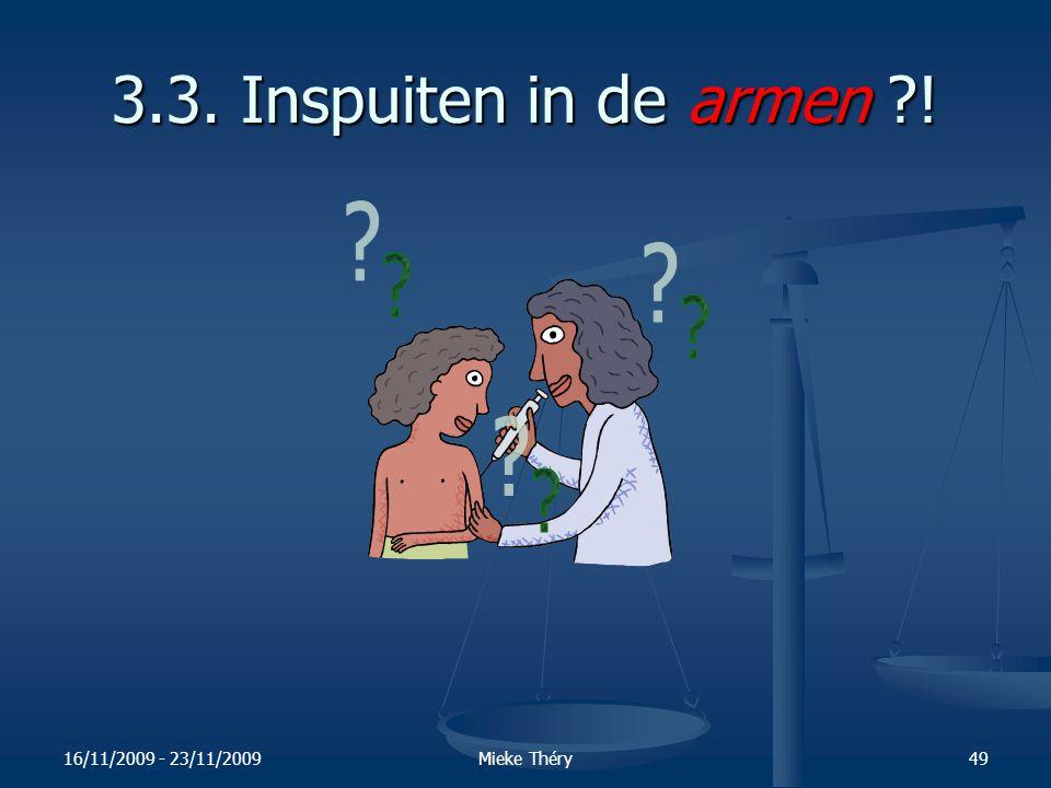 3.3. Inspuiten in de armen ! 16/11/2009 - 23/11/2009