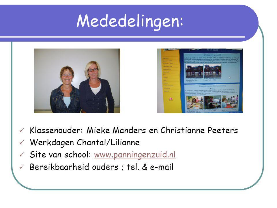 Mededelingen: Klassenouder: Mieke Manders en Christianne Peeters