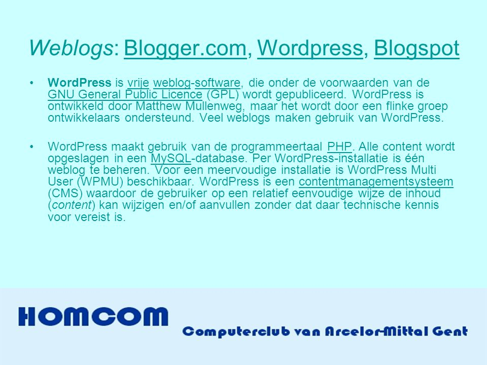 Weblogs: Blogger.com, Wordpress, Blogspot