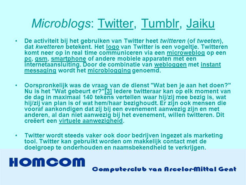 Microblogs: Twitter, Tumblr, Jaiku
