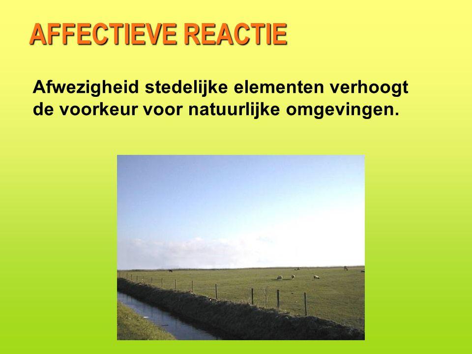 AFFECTIEVE REACTIE Afwezigheid stedelijke elementen verhoogt de voorkeur voor natuurlijke omgevingen.