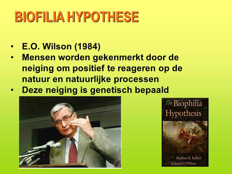 BIOFILIA HYPOTHESE E.O. Wilson (1984)