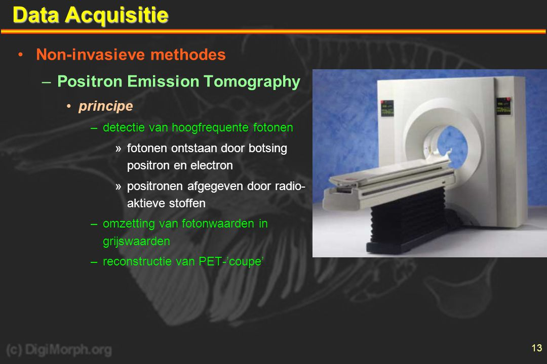 Data Acquisitie Non-invasieve methodes Positron Emission Tomography