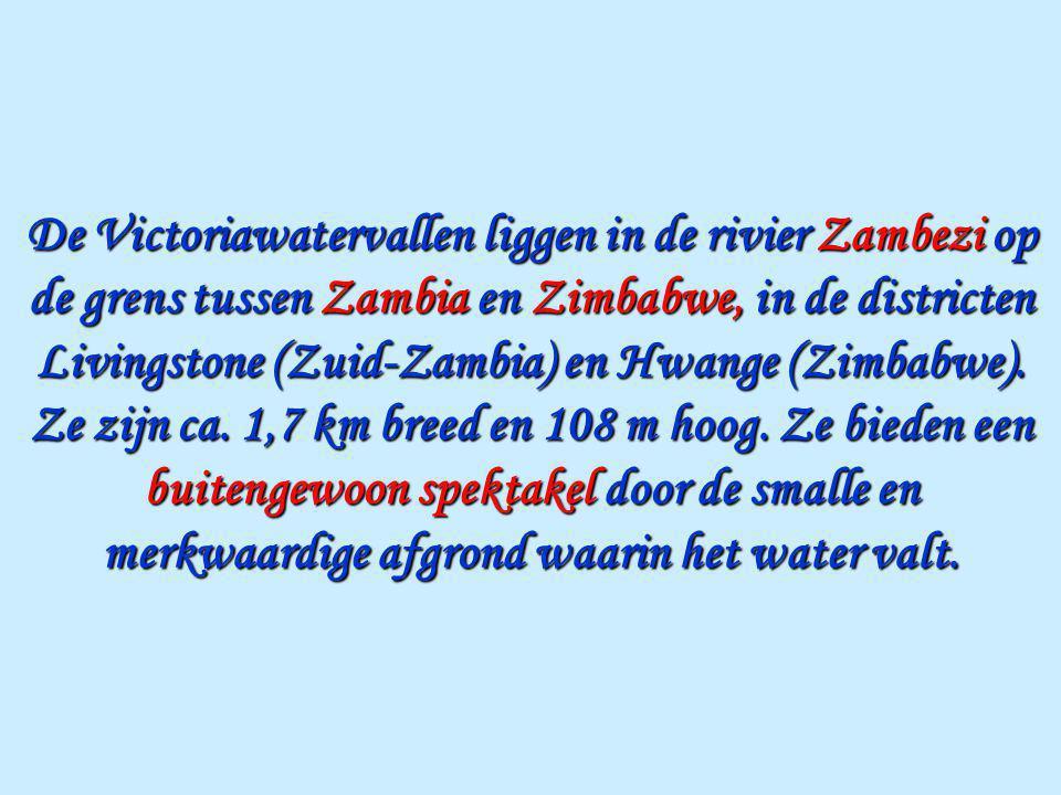 De Victoriawatervallen liggen in de rivier Zambezi op de grens tussen Zambia en Zimbabwe, in de districten Livingstone (Zuid-Zambia) en Hwange (Zimbabwe).