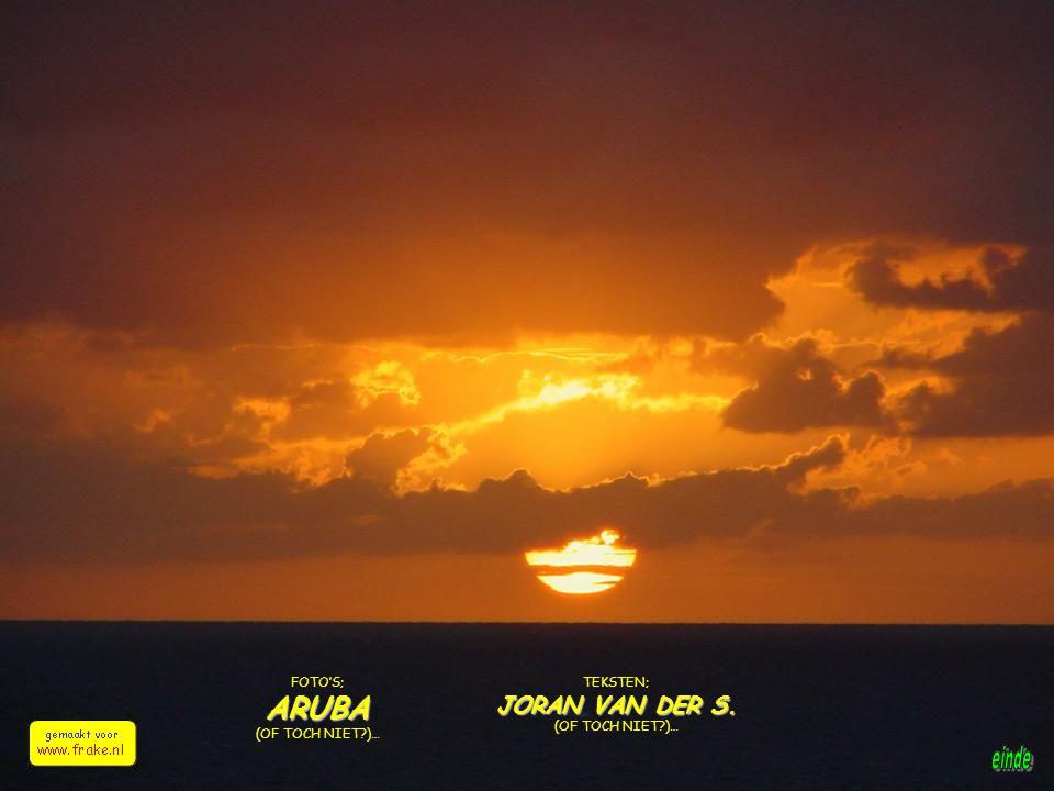 ARUBA JORAN VAN DER S. FOTO'S; (OF TOCH NIET )… TEKSTEN;