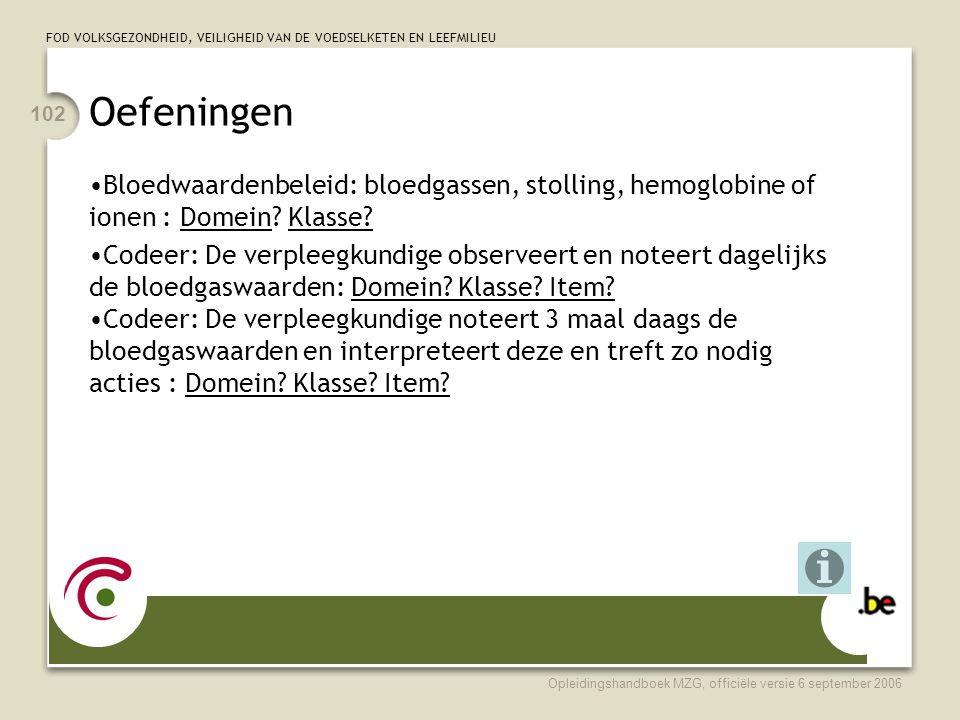 Oefeningen Bloedwaardenbeleid: bloedgassen, stolling, hemoglobine of ionen : Domein Klasse