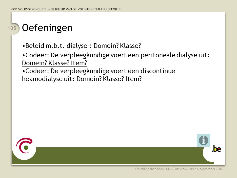 Oefeningen Beleid m.b.t. dialyse : Domein Klasse