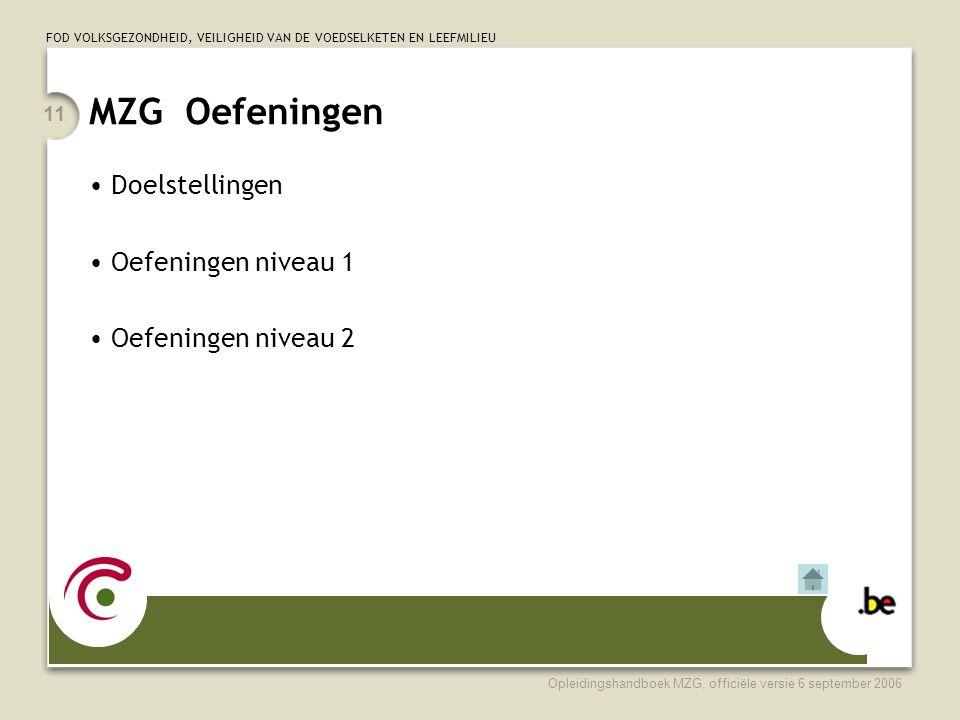 MZG Oefeningen Doelstellingen Oefeningen niveau 1 Oefeningen niveau 2