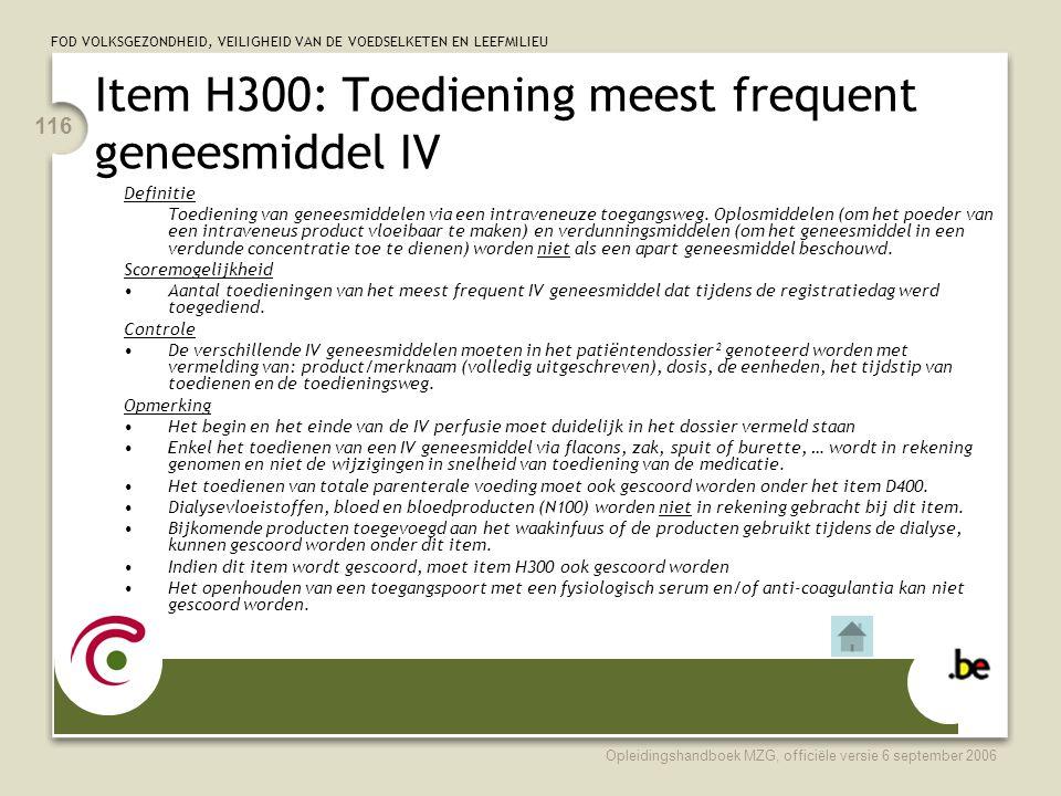 Item H300: Toediening meest frequent geneesmiddel IV