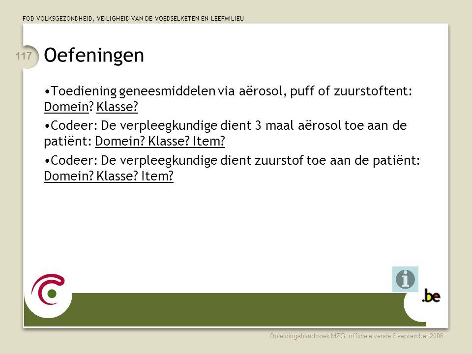 Oefeningen Toediening geneesmiddelen via aërosol, puff of zuurstoftent: Domein Klasse
