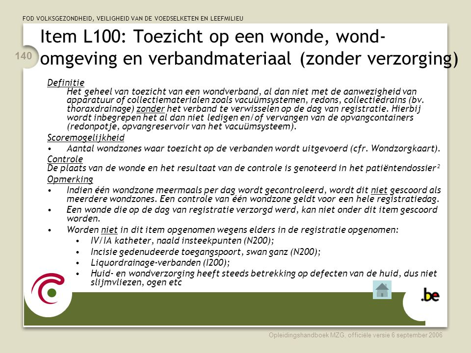 Item L100: Toezicht op een wonde, wond- omgeving en verbandmateriaal (zonder verzorging)
