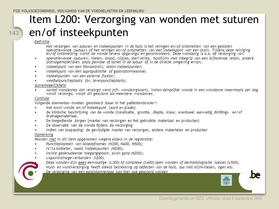 Item L200: Verzorging van wonden met suturen en/of insteekpunten