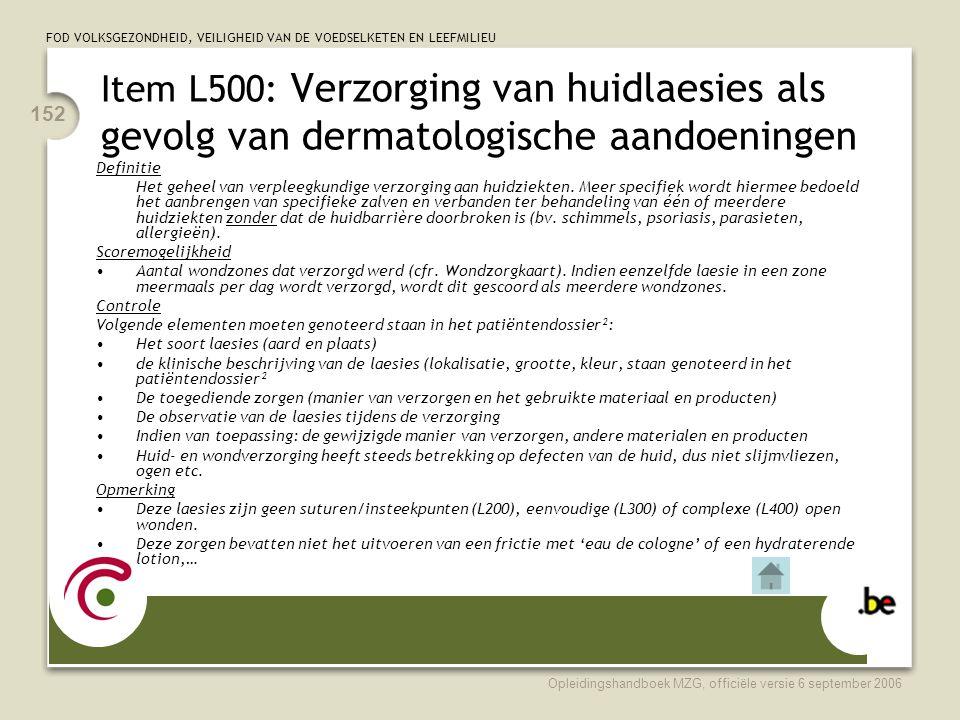 Item L500: Verzorging van huidlaesies als gevolg van dermatologische aandoeningen