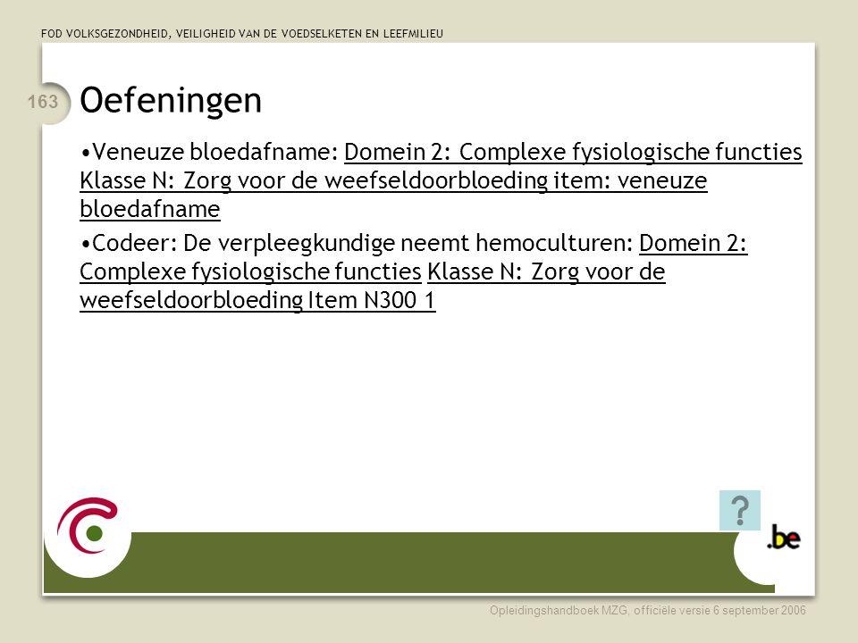 Oefeningen Veneuze bloedafname: Domein 2: Complexe fysiologische functies Klasse N: Zorg voor de weefseldoorbloeding item: veneuze bloedafname.