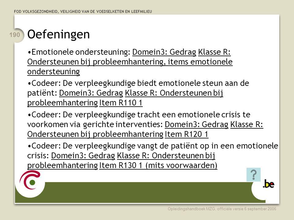 Oefeningen Emotionele ondersteuning: Domein3: Gedrag Klasse R: Ondersteunen bij probleemhantering, items emotionele ondersteuning.