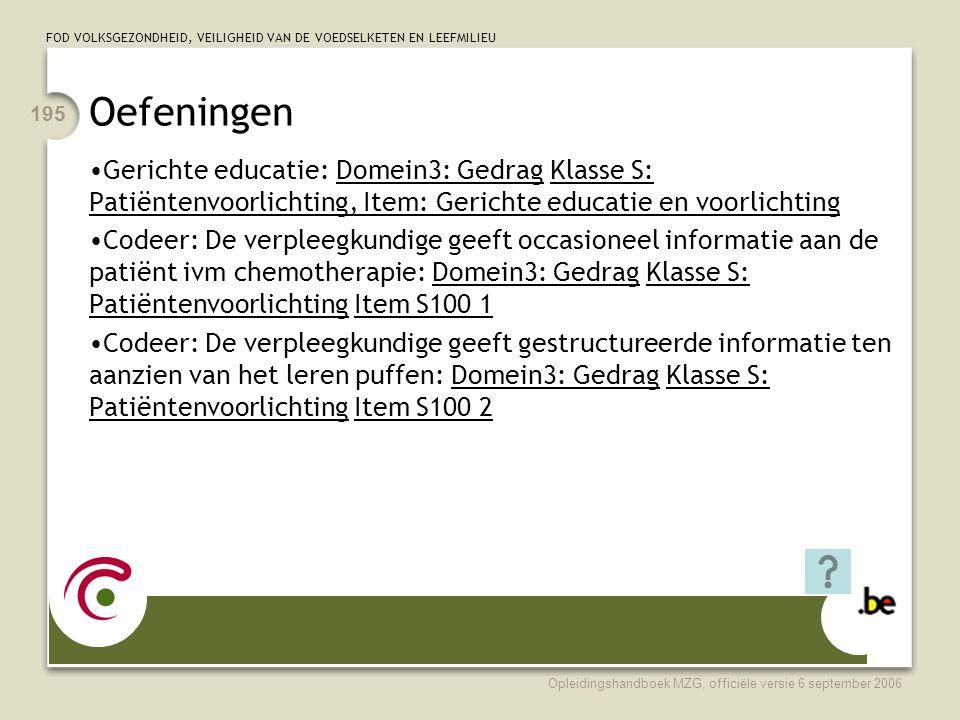 Oefeningen Gerichte educatie: Domein3: Gedrag Klasse S: Patiëntenvoorlichting, Item: Gerichte educatie en voorlichting.
