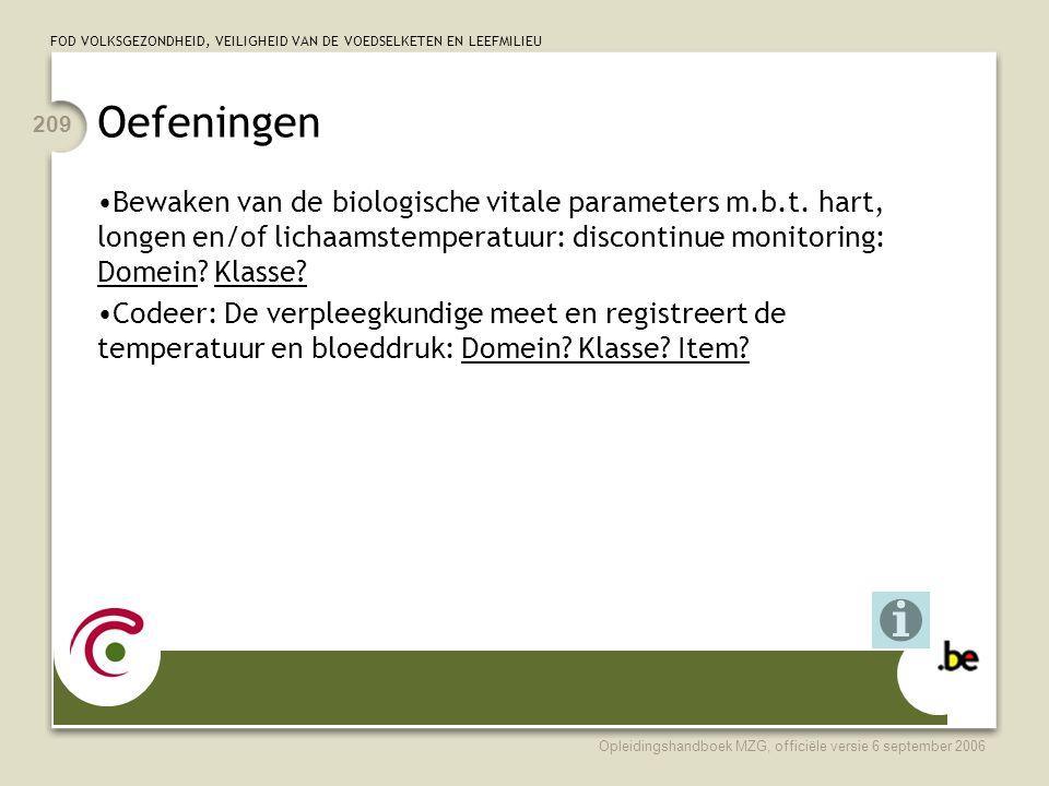 Oefeningen Bewaken van de biologische vitale parameters m.b.t. hart, longen en/of lichaamstemperatuur: discontinue monitoring: Domein Klasse