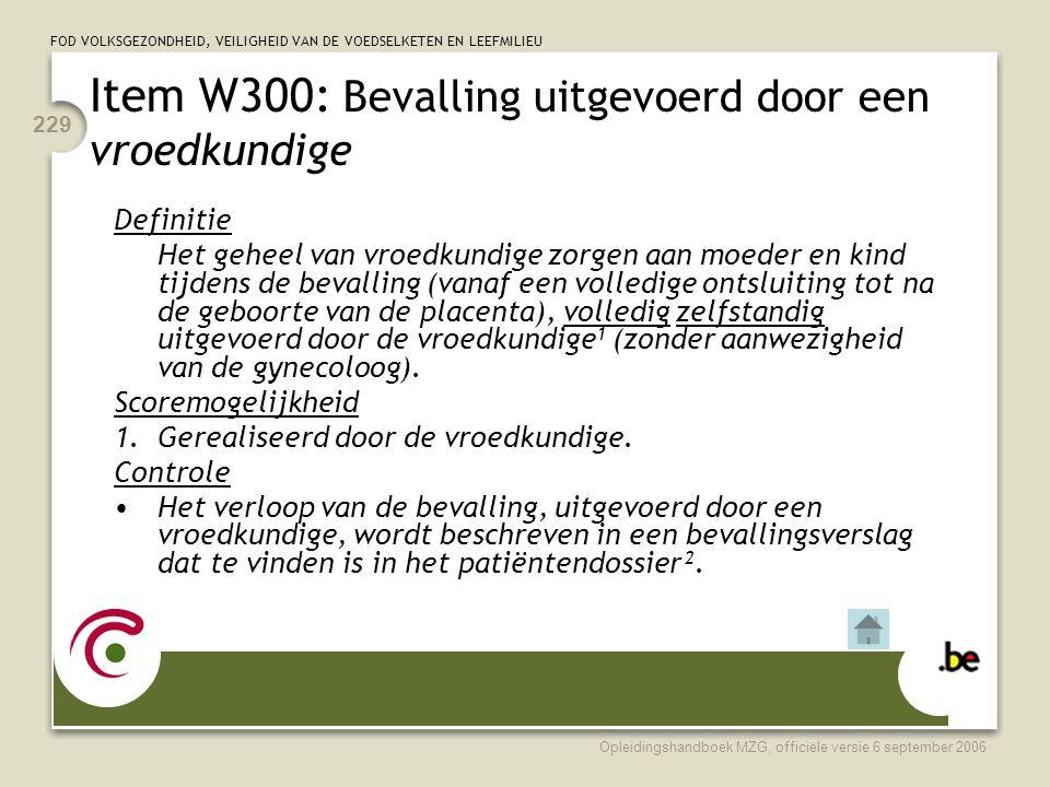 Item W300: Bevalling uitgevoerd door een vroedkundige